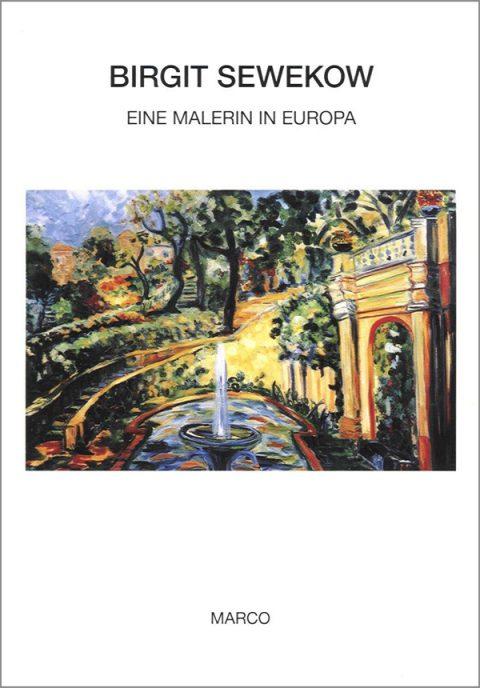 Birgit Sewekow - Eine Malerin in Europa