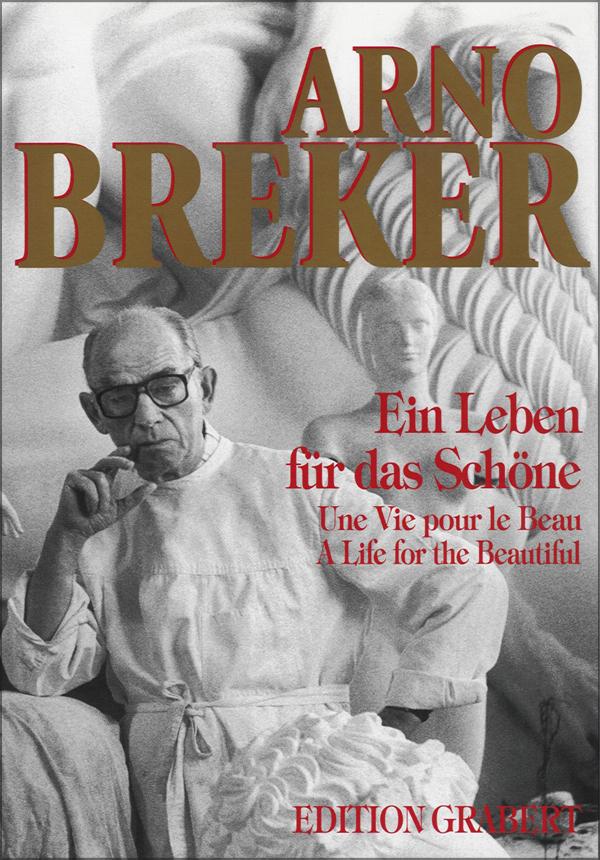 Arno Breker - Ein Leben für das Schöne
