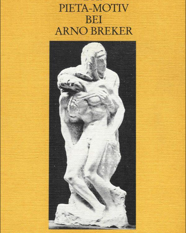 Arno Breker - Das Pieta Motiv