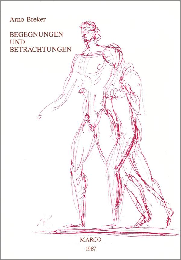Arno Breker - Begegnungen und Betrachtungen